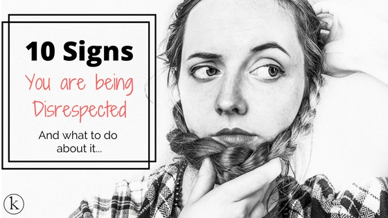 10 Signs of Disrespect ~ How to Rise Above it | Kaare Long